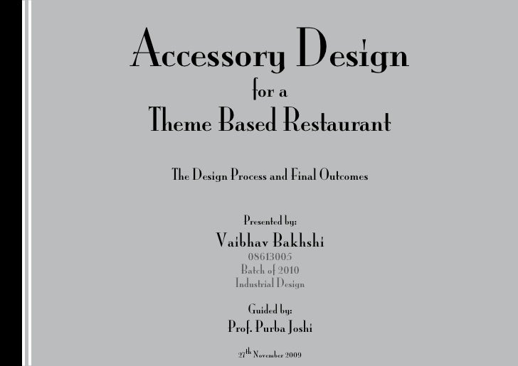 Accessory Design                   for a  Theme Based Restaurant    The Design Process and Final Outcomes                 ...