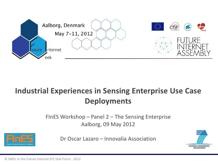 Industrial Experiences in Sensing Enterprise Use Case                           Deployments                            FIn...