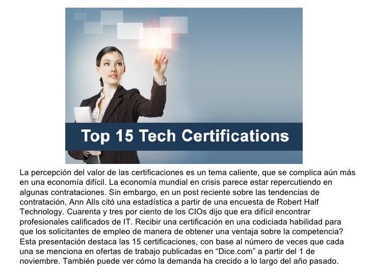 La percepción del valor de las certificaciones es un tema caliente, que se complica aún más en una economía difícil. La ec...