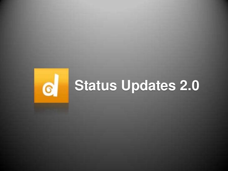 Status Updates 2.0<br />
