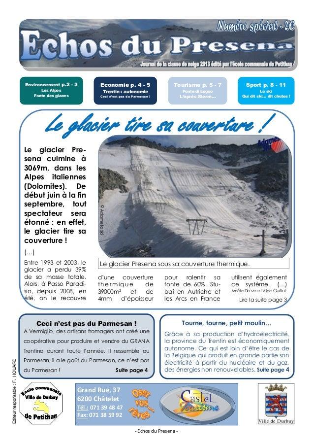 Le glacier Pre-sena culmine à3069m, dans lesAlpes italiennes(Dolomites). Dedébut juin à la finseptembre, toutspectateur se...