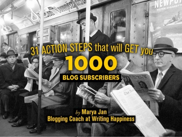 31 Action Steps that will Get You 1,000 Blog Subscribers
