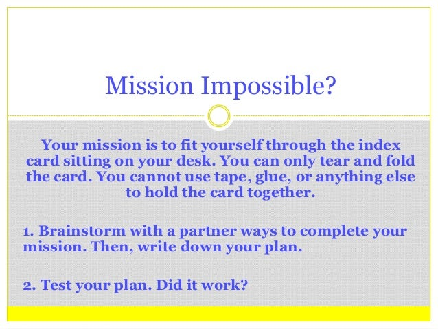 Your mission is to fit yourself through the index card sitting on your desk. You can only tear and fold the card. You cann...