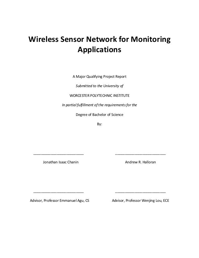 Wireless Sensor Network for Monitoring Applications A Major Qualifying Project Report Submitted to the University of WORCE...