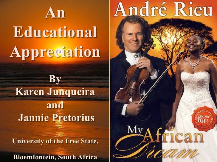 AnEducationalAppreciation !             !       By Karen Junqueira       and Jannie PretoriusUniversity of the Free State,...