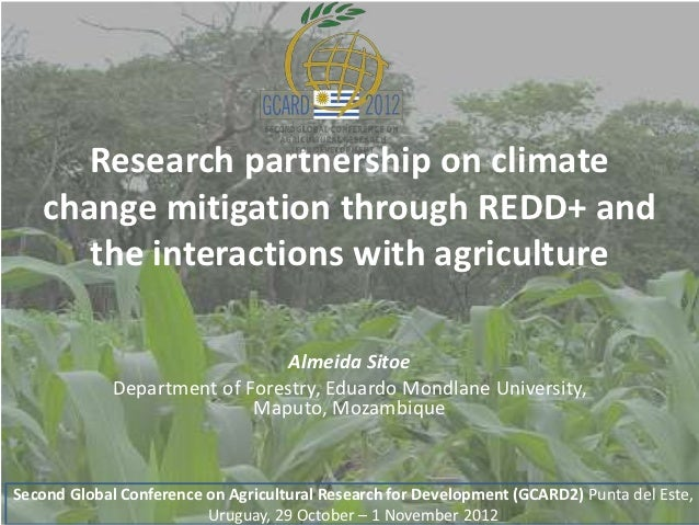 Research partnership on climate   change mitigation through REDD+ and      the interactions with agriculture              ...