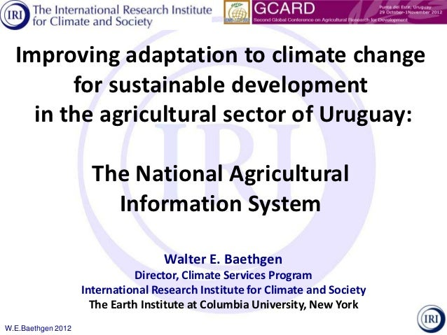Improving adaptation to climate change        for sustainable development    in the agricultural sector of Uruguay:       ...