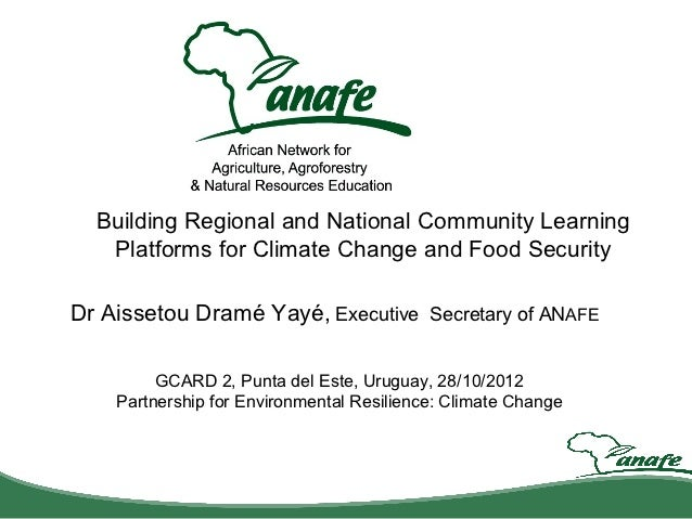 Building Regional and National Community Learning   Platforms for Climate Change and Food SecurityDr Aissetou Dramé Yayé, ...