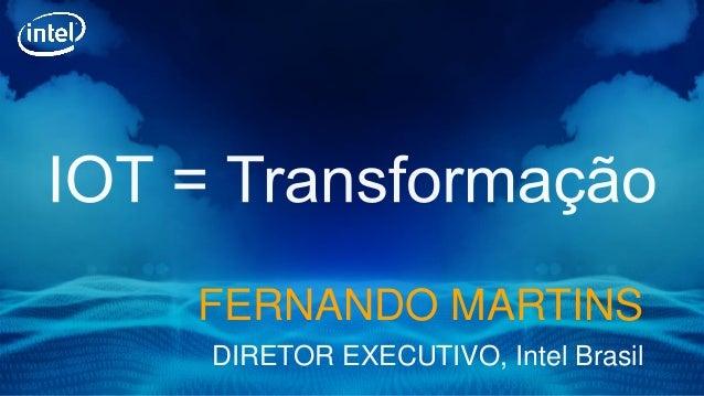 FERNANDO MARTINS DIRETOR EXECUTIVO, Intel Brasil