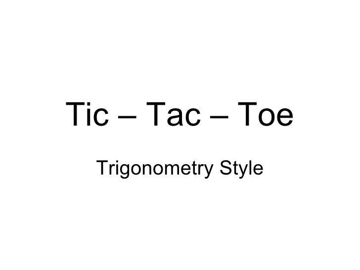 Tic – Tac – Toe Trigonometry Style