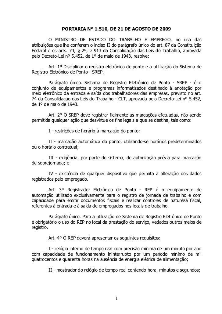 PORTARIA Nº 1.510, DE 21 DE AGOSTO DE 2009           O MINISTRO DE ESTADO DO TRABALHO E EMPREGO, no uso das atribuições qu...