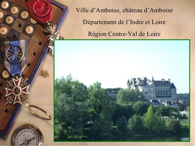 Ville d'Amboise, château d'Amboise Département de l'Indre et Loire Région Centre-Val de Loire