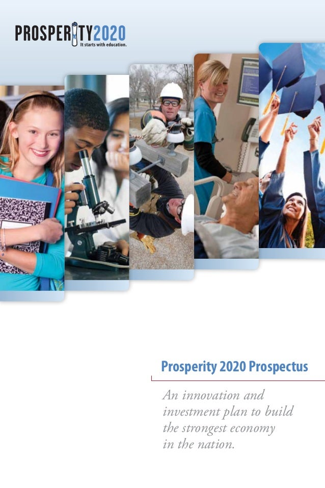 Prosperity 2020 ProspectusAn innovation andinvestment plan to buildthe strongest economyin the nation.