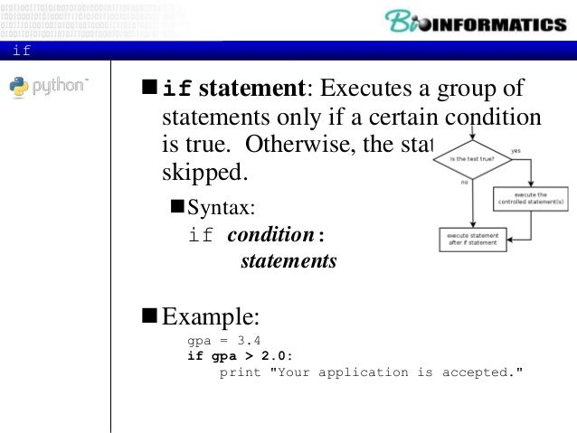 if/else  if/else statement: Executes one block of statements if a certain condition is True, and a second block of statem...