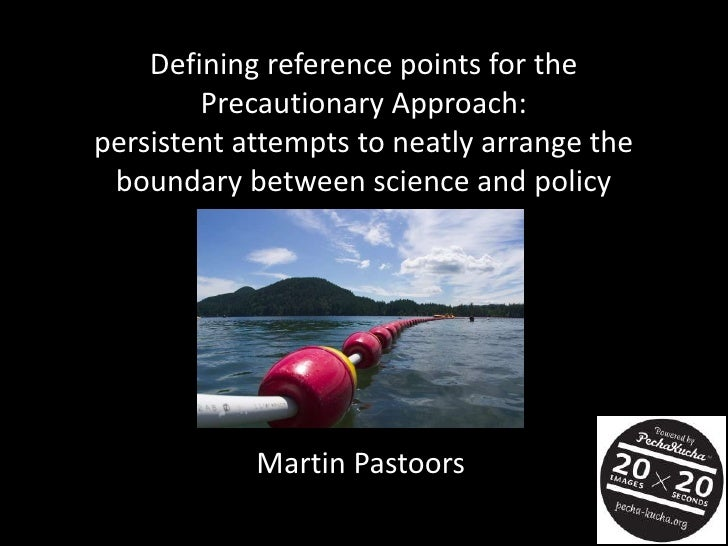 Defining reference points for the        Precautionary Approach:persistent attempts to neatly arrange the boundary between...