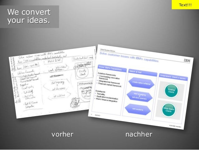 Text!!!  We convert your ideas.  vorher  nachher