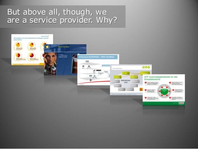 But above all, though, we are a service provider. Why?