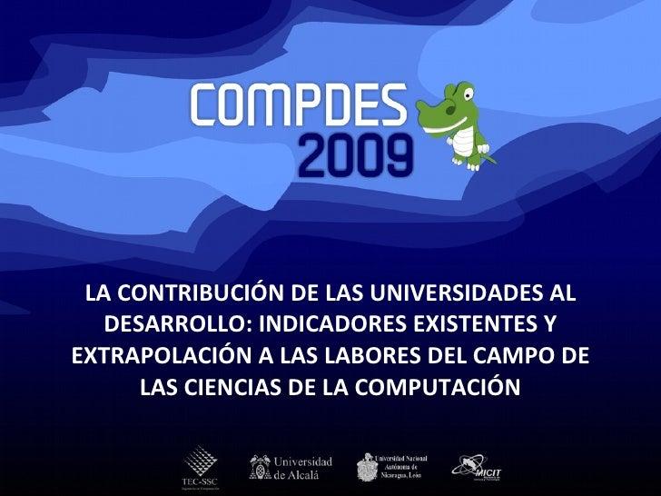 LA CONTRIBUCIÓN DE LAS UNIVERSIDADES AL DESARROLLO: INDICADORES EXISTENTES Y EXTRAPOLACIÓN A LAS LABORES DEL CAMPO DE LAS ...