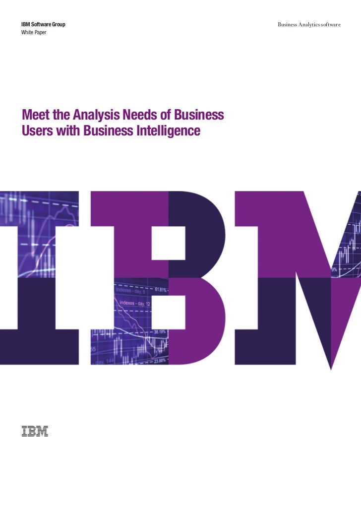 IBM Software Group                    Business Analytics softwareWhite PaperMeet the Analysis Needs of BusinessUsers with ...