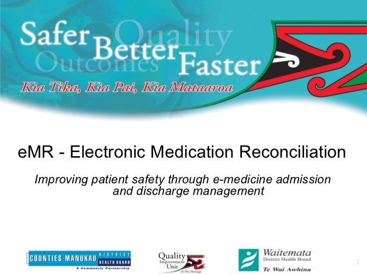 eMR - Electronic Medication Reconciliation Improving patient safety through e-medicine admission and discharge management