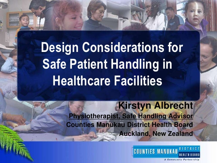 Design Considerations forSafe Patient Handling in  Healthcare Facilities                   Kirstyn Albrecht     Physiother...