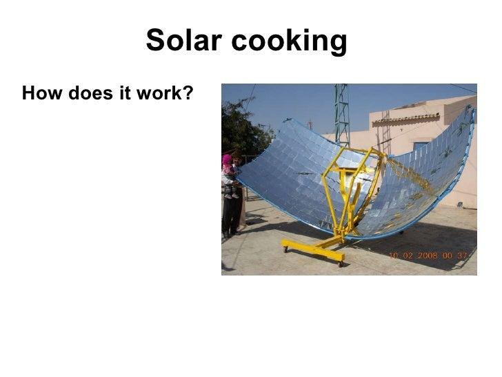 Solar cooking <ul><li>How does it work? </li></ul>
