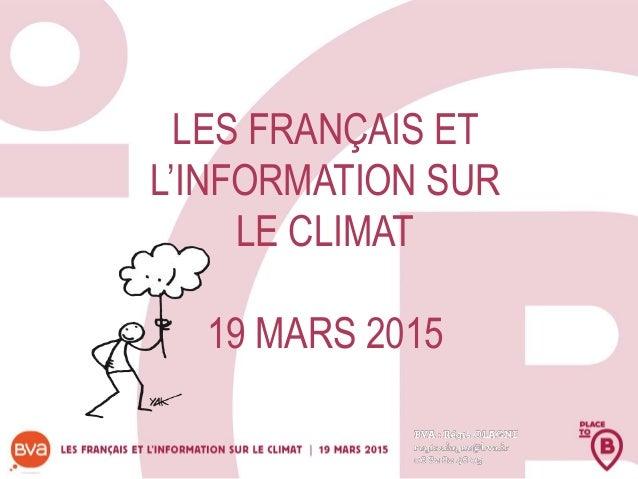 LES FRANÇAIS ET L'INFORMATION SUR LE CLIMAT 19 MARS 2015
