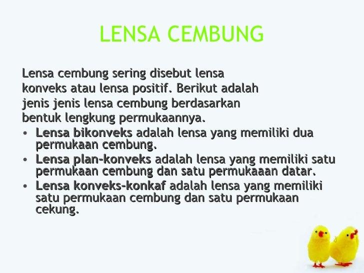 LENSA CEMBUNG <ul><li>Lensa cembung sering disebut lensa </li></ul><ul><li>konveks atau lensa positif. Berikut adalah </li...
