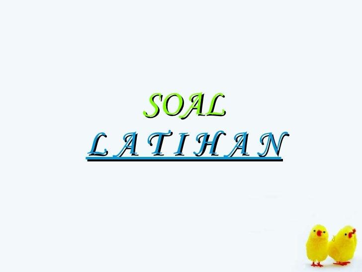 SOAL L A T I H A N