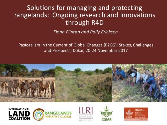Solutions for managing and protecting rangelands: Ongoing research and innovations through R4D Fiona Flintan and Polly Eri...
