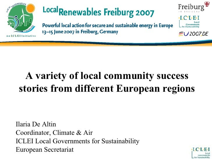A variety of local community success stories from different European regions Ilaria De Altin Coordinator, Climate & Air IC...