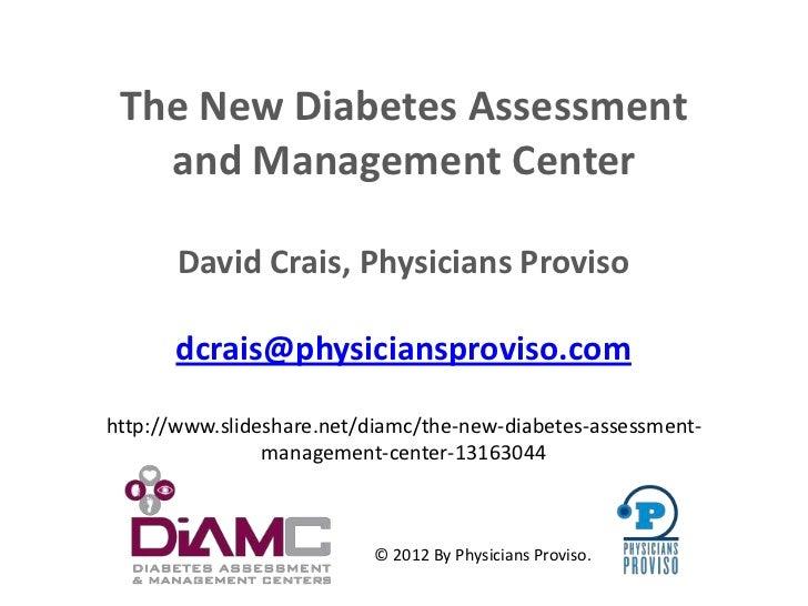 The New Diabetes Assessment   and Management Center       David Crais, Physicians Proviso       dcrais@physiciansproviso.c...