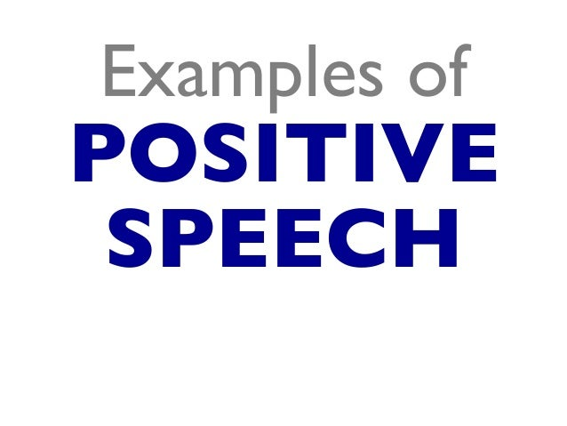 Examples of POSITIVE SPEECH
