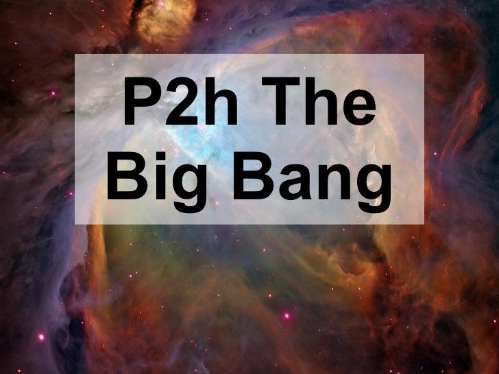 P2h The Big Bang