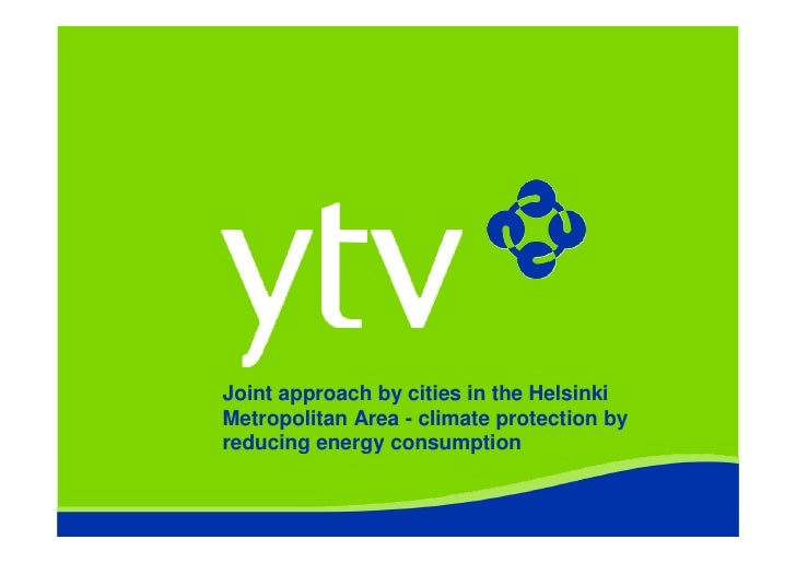 Joint approach by cities in the Helsinki Metropolitan Area - climate protection by reducing energy consumption