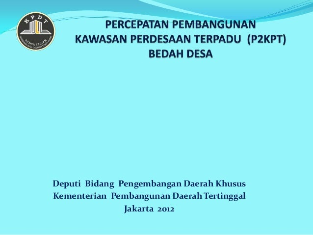 Deputi Bidang Pengembangan Daerah KhususKementerian Pembangunan Daerah Tertinggal               Jakarta 2012