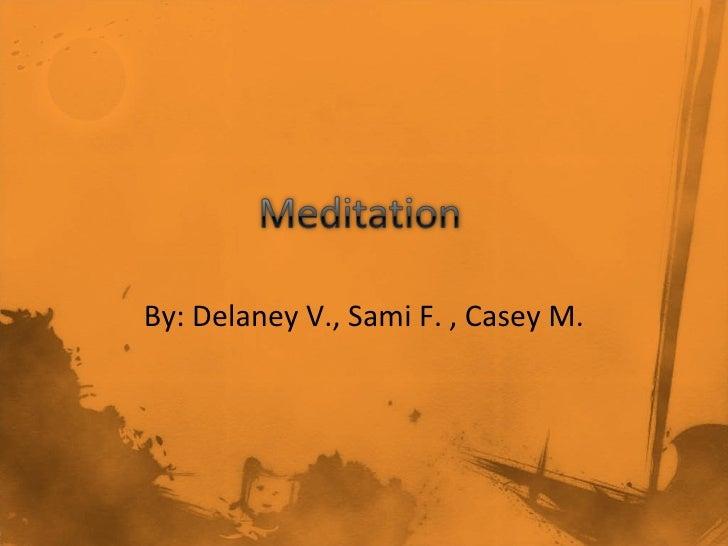 By: Delaney V., Sami F. , Casey M.