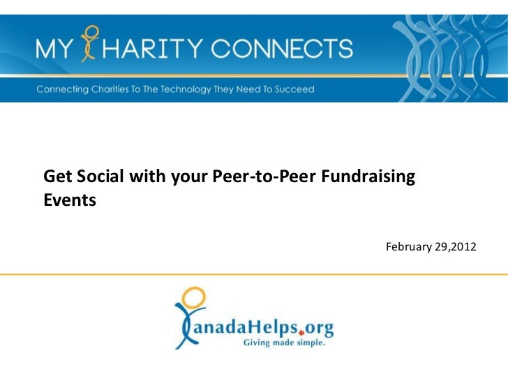 Get Social with your Peer-to-Peer FundraisingEvents                                         February 29,2012