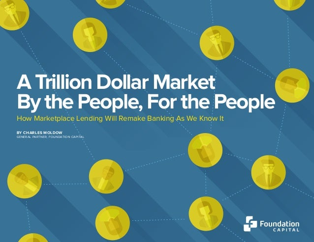 VI. TOO BIG TO SUCCEED, TOO SLOW TO REACT 1 A TRILLION DOLLAR MARKET BY THE PEOPLE, FOR THE PEOPLE A Trillion Dollar Marke...