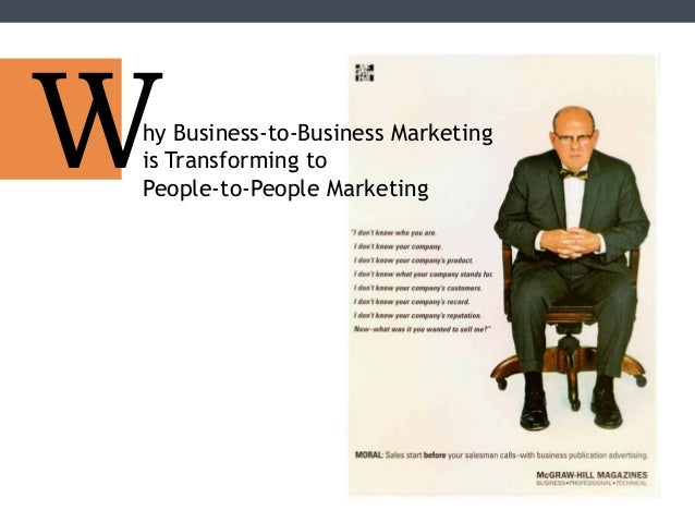Why Business-to-Business Marketing  is Transforming to  People-to-People Marketing