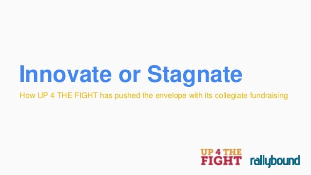 Innovate or Stagnate How UP 4 THE FIGHT has pushed the envelope with its collegiate fundraising