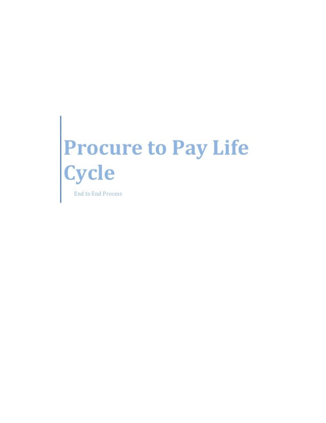 Procure to Pay Life Cycle End to End Process