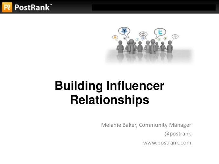 Building Influencer Relationships<br />Melanie Baker, Community Manager<br />@postrank<br />www.postrank.com<br />