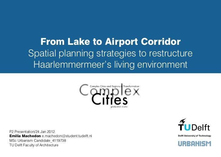 From Lake to Airport Corridor          Spatial planning strategies to restructure           Haarlemmermeer's living enviro...