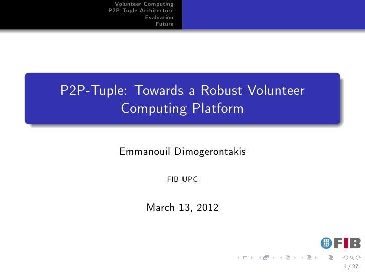 Volunteer Computing            P2P-Tuple Architecture                        Evaluation                            Future....