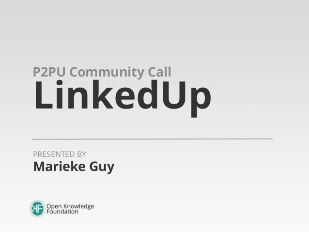 P2PU Community Call  LinkedUp PRESENTED BY  Marieke Guy