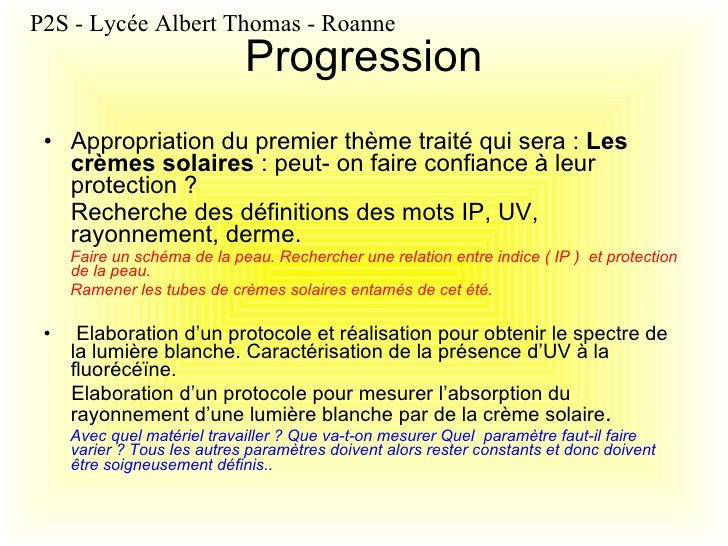Progression <ul><li>Appropriation du premier thème traité qui sera:  Les crèmes solaires : peut- on faire confiance à le...