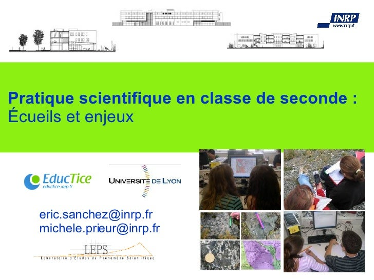 Pratique scientifique en classe de seconde : Écueils et enjeux [email_address] [email_address]