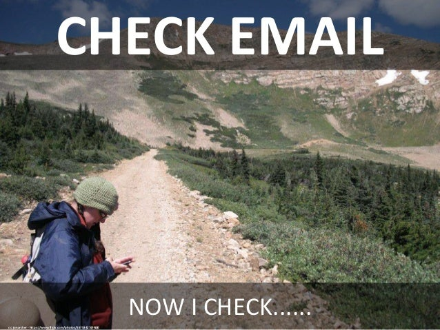 I used to be present but now I check email Slide 2