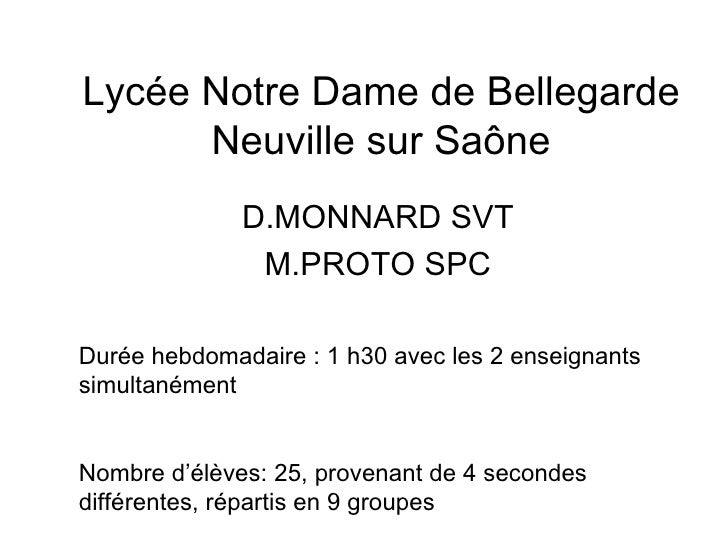 Lycée Notre Dame de Bellegarde       Neuville sur Saône               D.MONNARD SVT                M.PROTO SPC  Durée hebd...